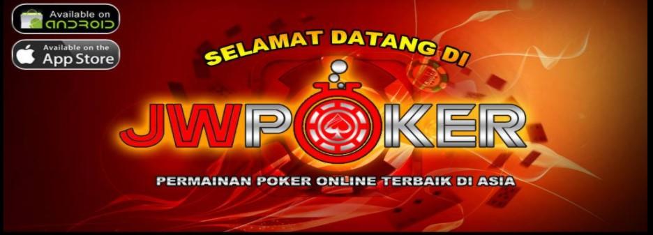 Jwpoker Idn Poker Terlengkap Untuk Para Pemain Poker Online